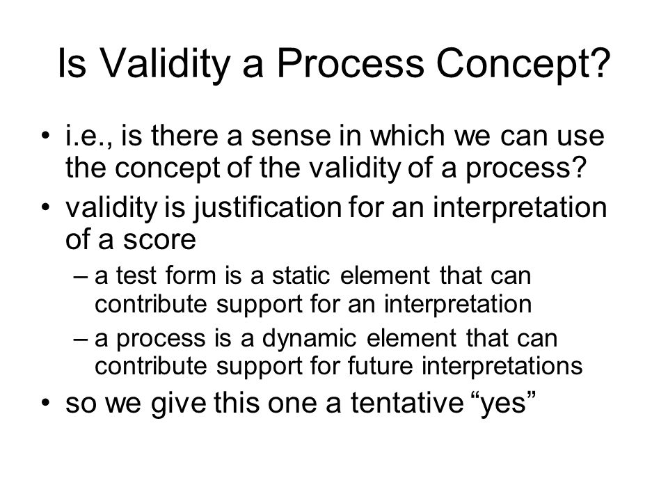 Is Validity a Process Concept.