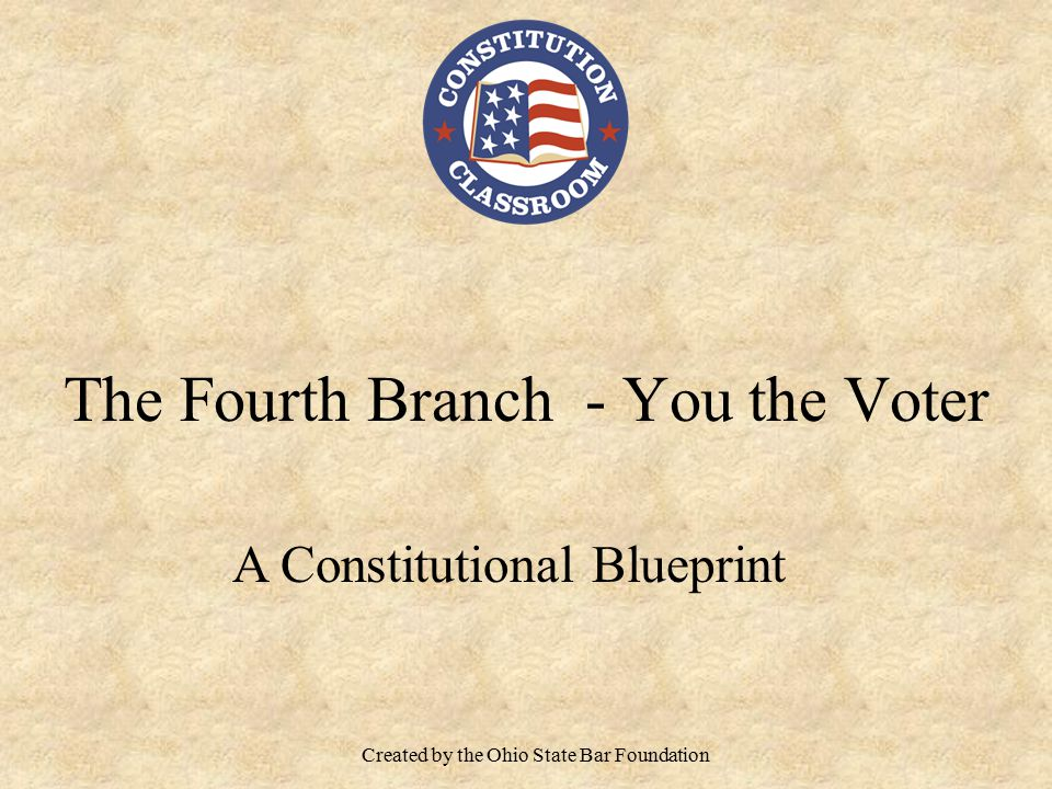 The Fourth Branch - You the Voter A Constitutional Blueprint