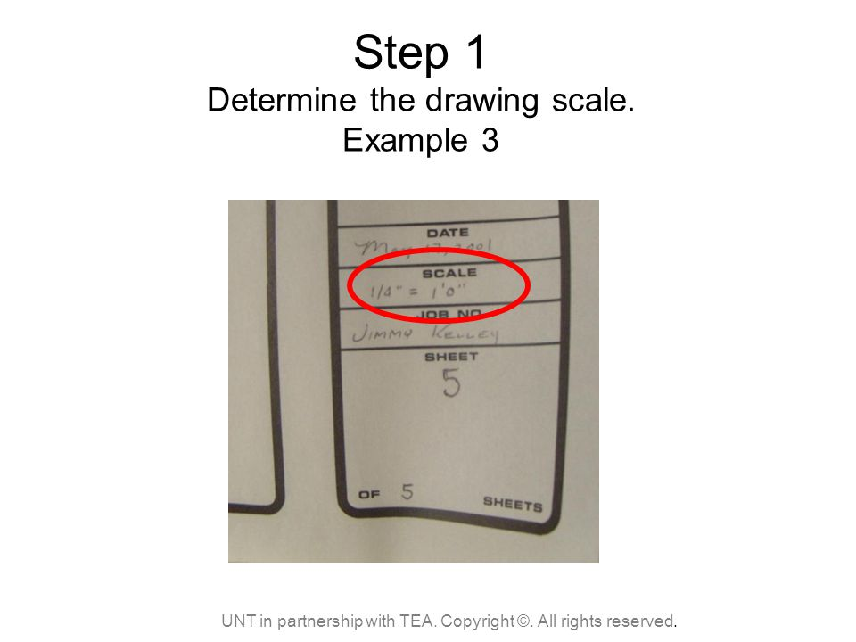 Step 1 Determine the drawing scale. Example 3