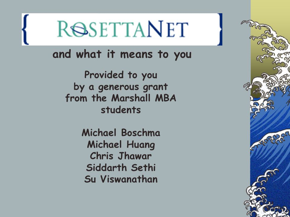 and what it means to you Provided to you by a generous grant from the Marshall MBA students Michael Boschma Michael Huang Chris Jhawar Siddarth Sethi