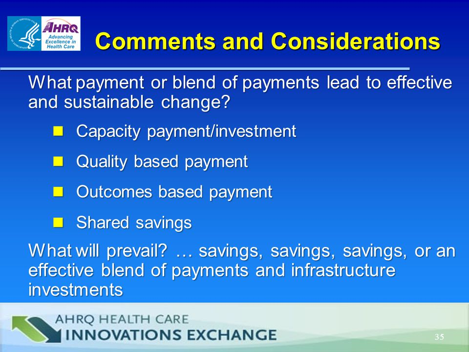 Comments and Considerations What payment or blend of payments lead to effective and sustainable change.