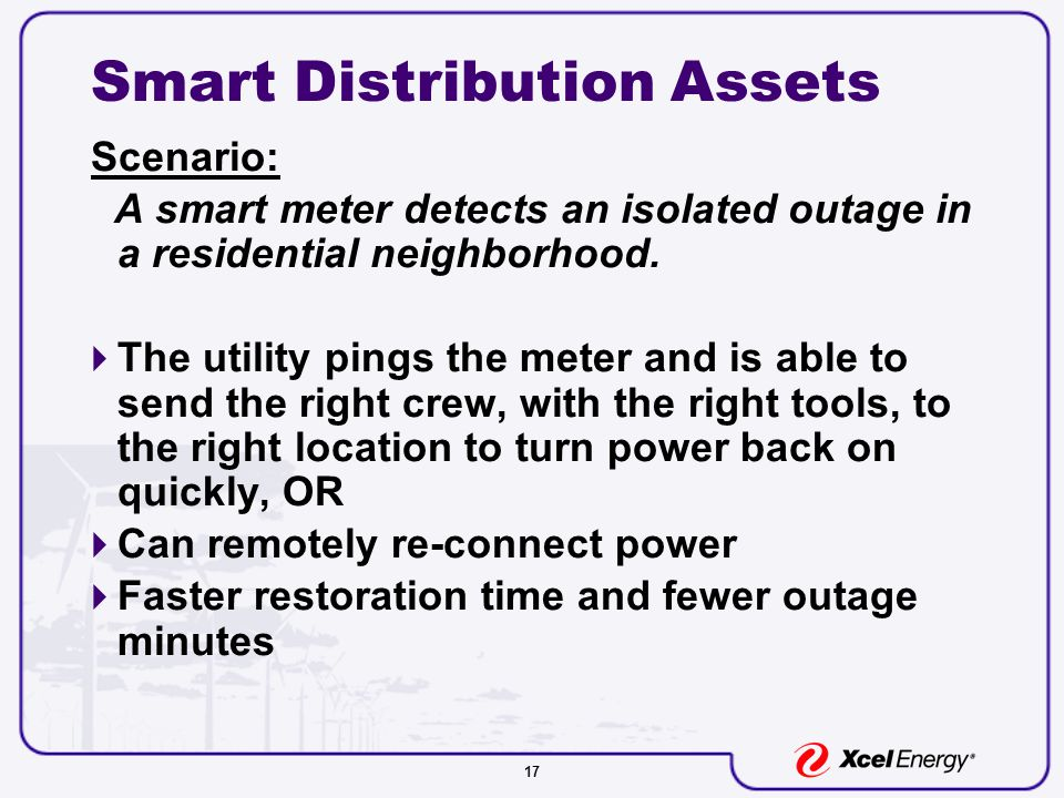 17 Smart Distribution Assets Scenario: A smart meter detects an isolated outage in a residential neighborhood.