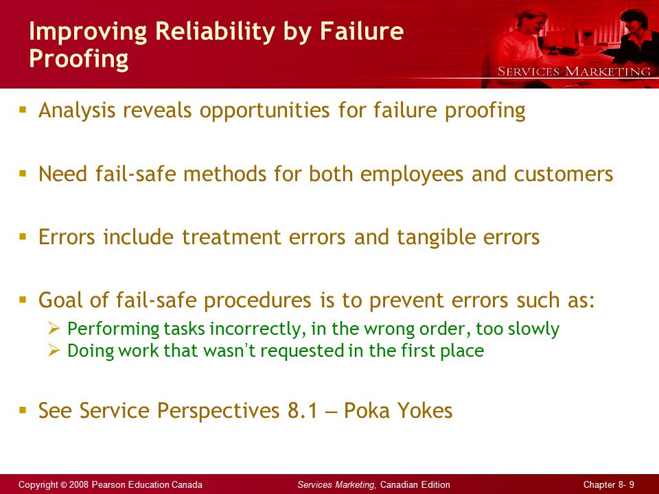 Copyright © 2008 Pearson Education Canada Services Marketing, Canadian Edition Chapter 8- 9 Improving Reliability by Failure Proofing  Analysis revea