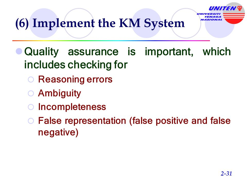 (6) Implement the KM System Converting a new KM system into actual operation This phase includes conversion of data or files This phase also includes user training 2-30
