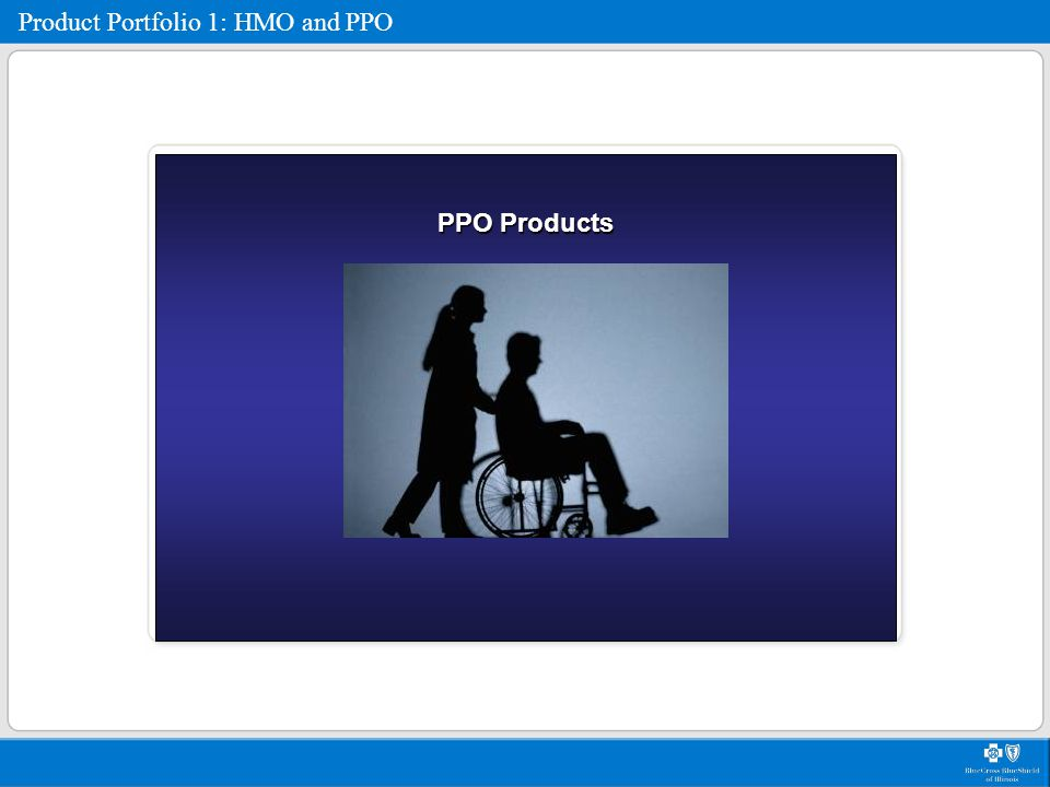 PPO Products Product Portfolio 1: HMO and PPO