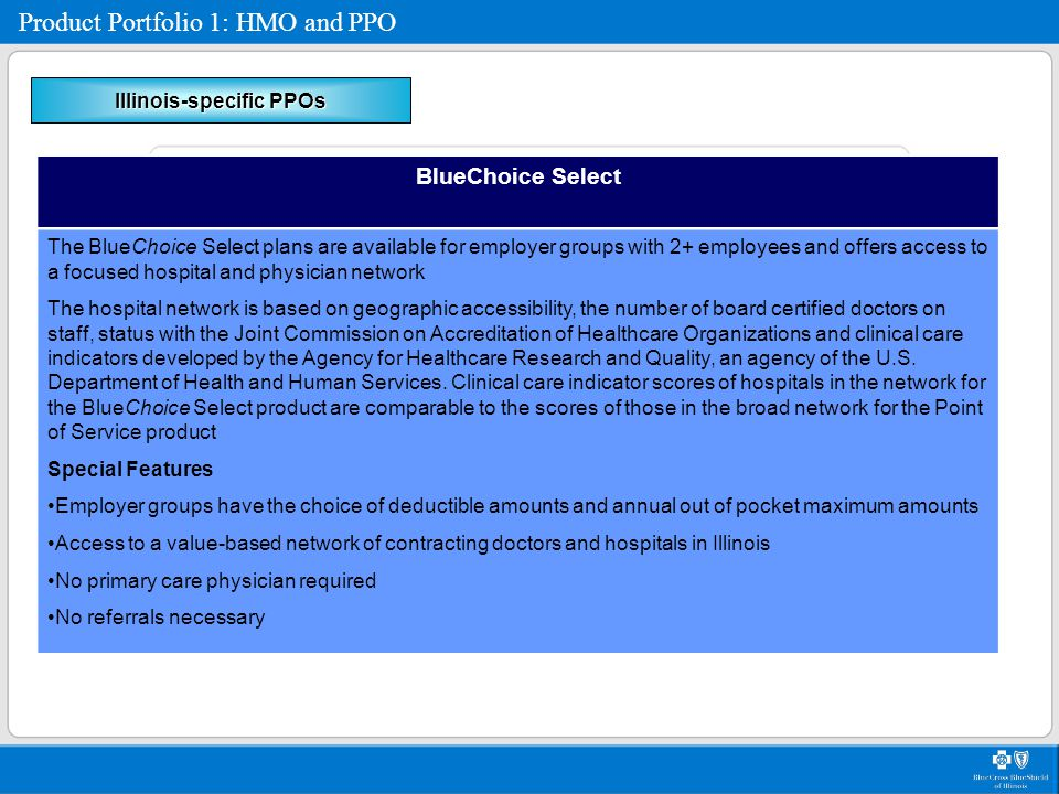 BlueChoice Select The BlueChoice Select plans are available for employer groups with 2+ employees and offers access to a focused hospital and physicia