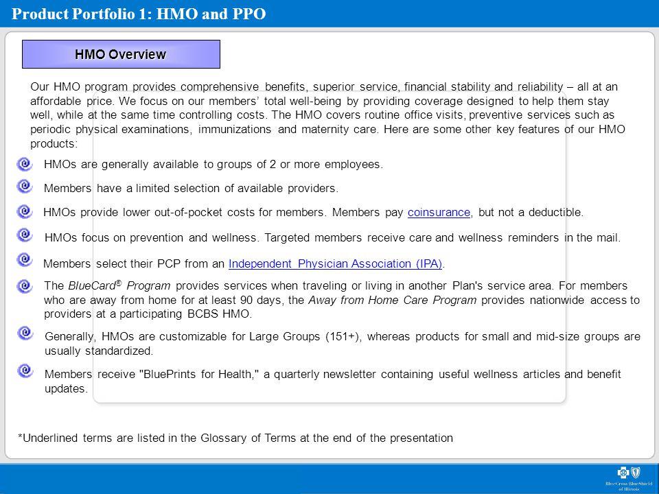 Product Portfolio 1: HMO and PPO HMO Illinois is the basic HMO.
