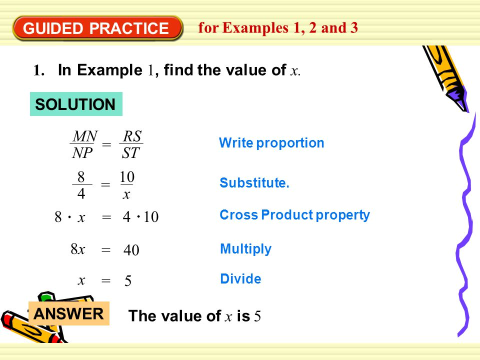 GUIDED PRACTICE for Examples 1, 2 and 3 1. In Example 1, find the value of x.