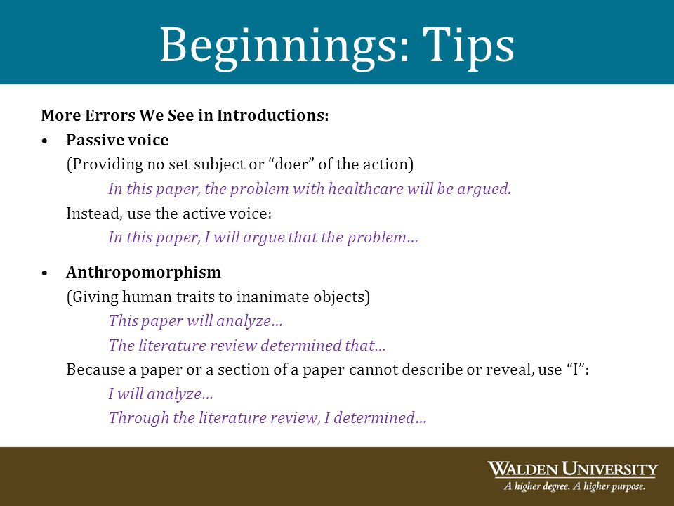 "Beginnings: Tips More Errors We See in Introductions: Passive voice (Providing no set subject or ""doer"" of the action) In this paper, the problem with"