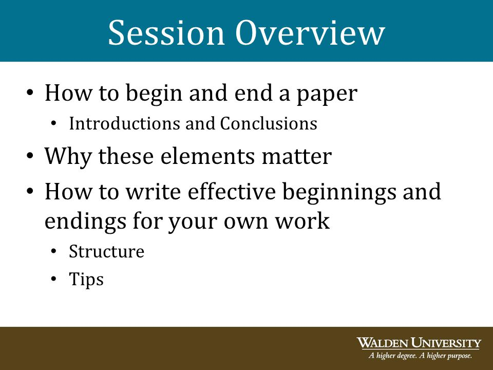 Session Overview How to begin and end a paper Introductions and Conclusions Why these elements matter How to write effective beginnings and endings fo