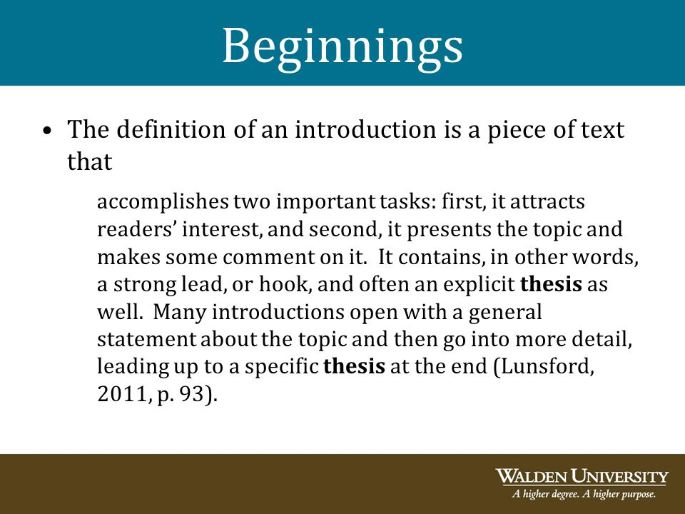 Beginnings The definition of an introduction is a piece of text that accomplishes two important tasks: first, it attracts readers' interest, and secon