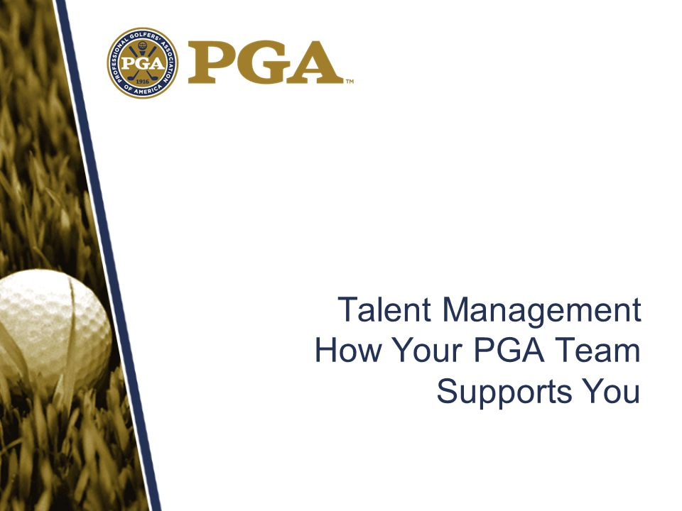 Talent Management How Your PGA Team Supports You