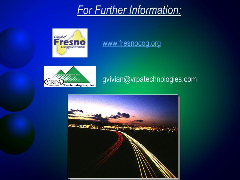 For Further Information: www.fresnocog.org gvivian@vrpatechnologies.com