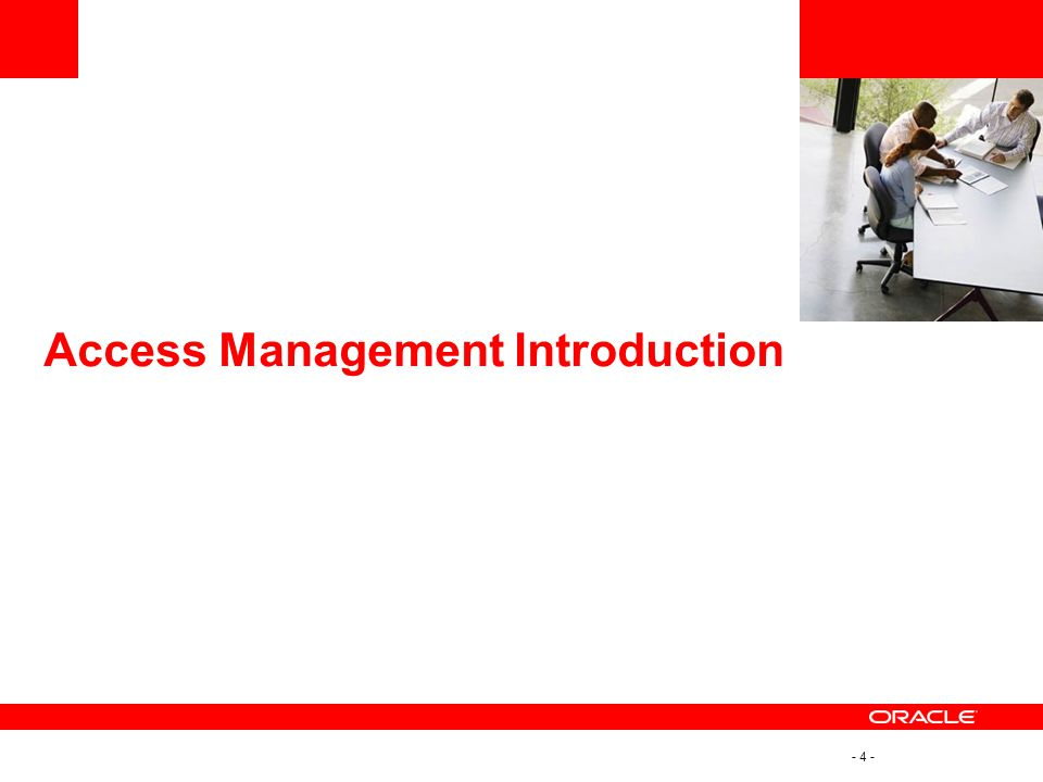 - 4 - Access Management Introduction