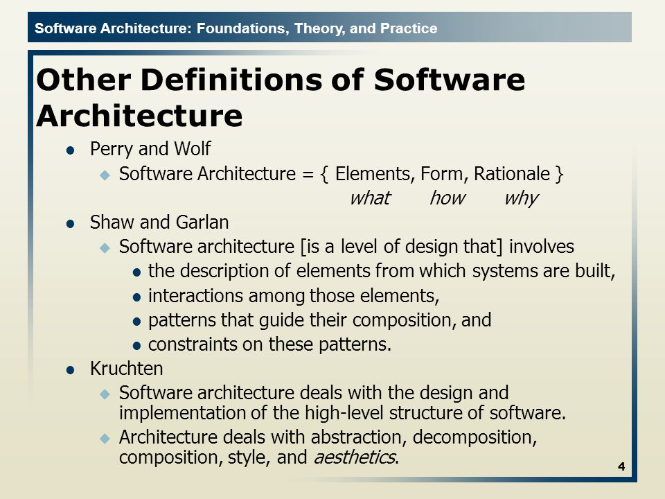 Software Architecture: Foundations, Theory, and Practice Temporal Aspect Design decisions are and unmade over a system's lifetime  Architecture has a temporal aspect At any given point in time the system has only one architecture A system's architecture will change over time 5
