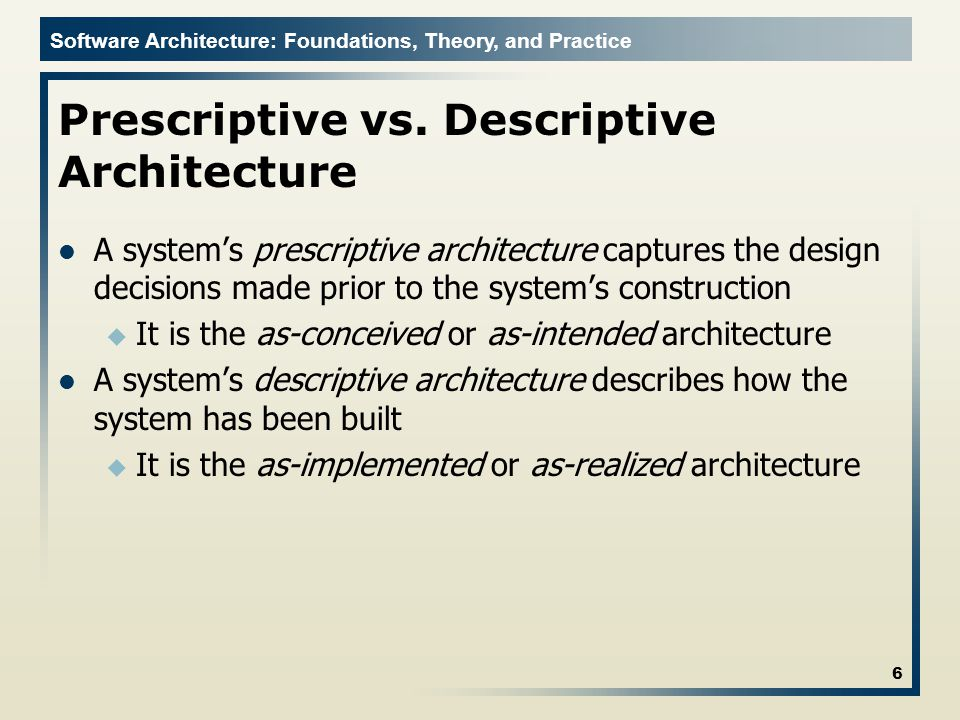 Software Architecture: Foundations, Theory, and Practice As-Designed vs.