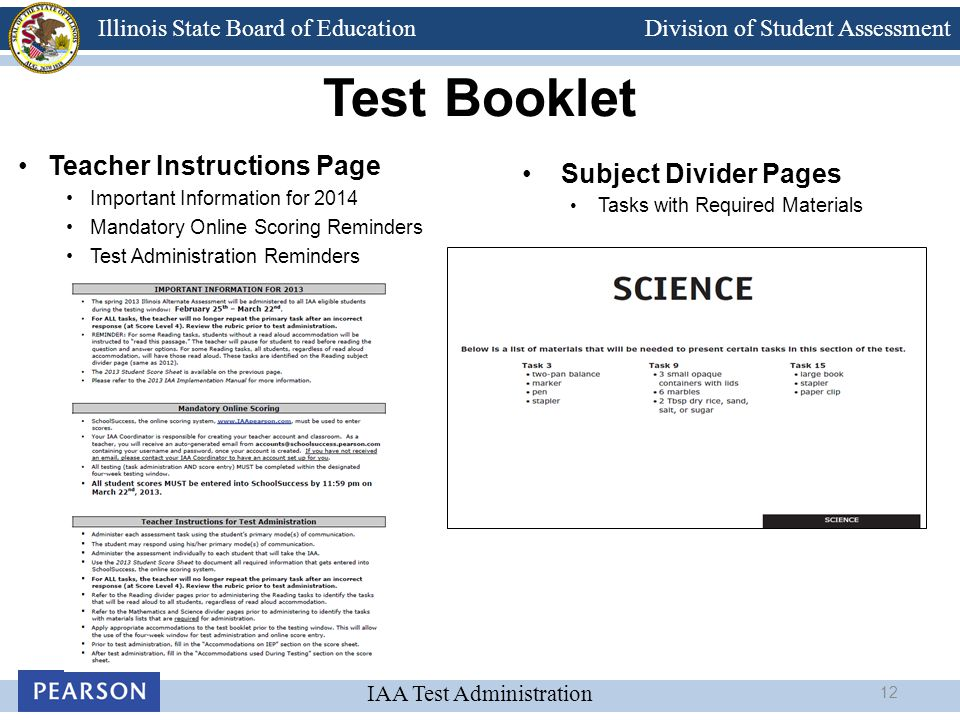 Division of Student Assessment IAA Test Administration Illinois State Board of Education Test Booklet Teacher Instructions Page Important Information