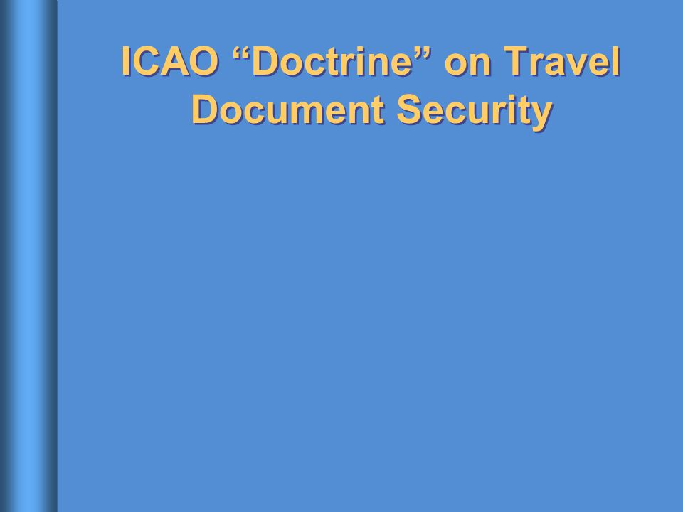 "ICAO ""Doctrine"" on Travel Document Security"