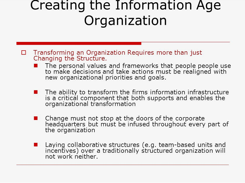  Transforming an Organization Requires more than just Changing the Structure.