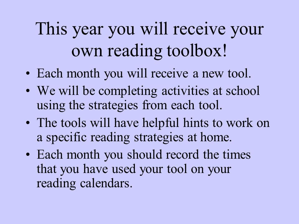 This year you will receive your own reading toolbox.