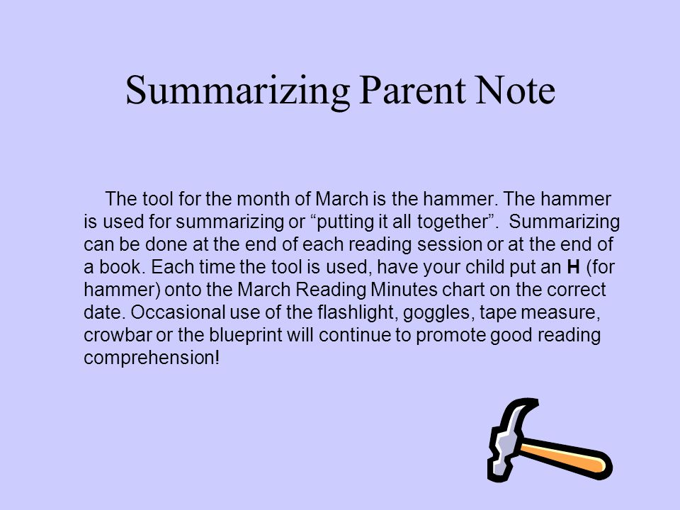 Summarizing Parent Note The tool for the month of March is the hammer.