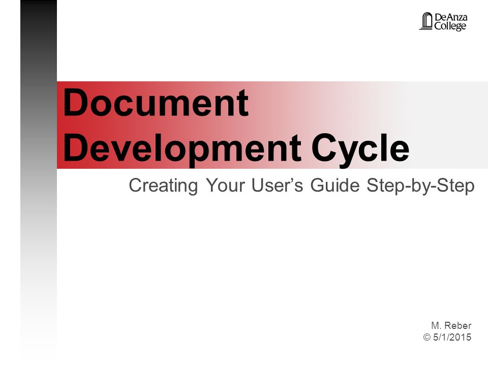 Overview The Document Assignment Flowchart of the Deliverables Proposal Functional Specifications Blueprint Drafts Reviews Final User Guide 2