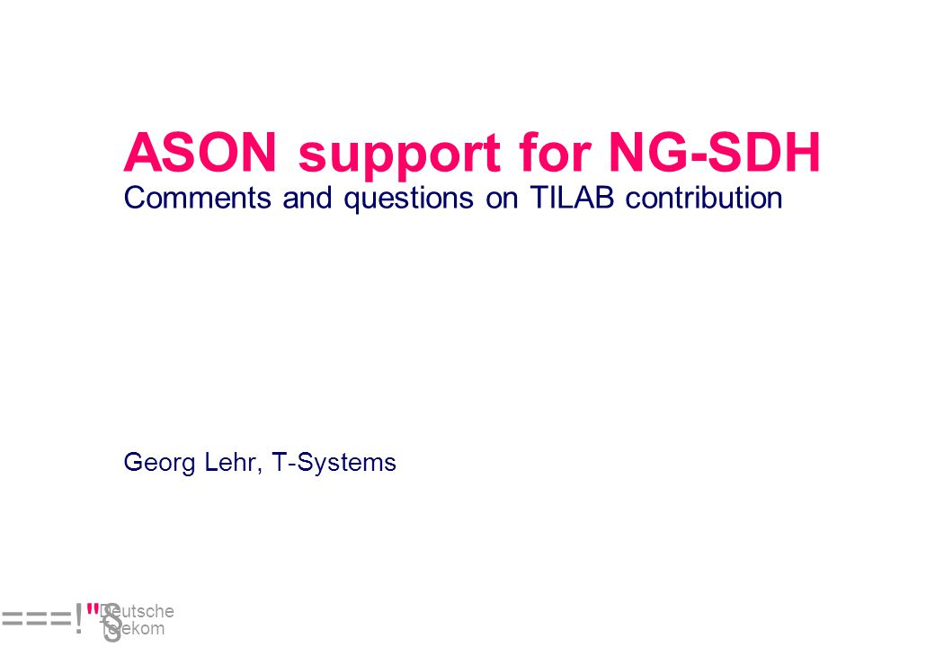 Page 1 NOBEL WP4 meeting December 1st, 2004 ===! § Deutsche Telekom Chapter 4: ASON support for GFP/LCAS/VCAT Benefits of ASON support for interaction...