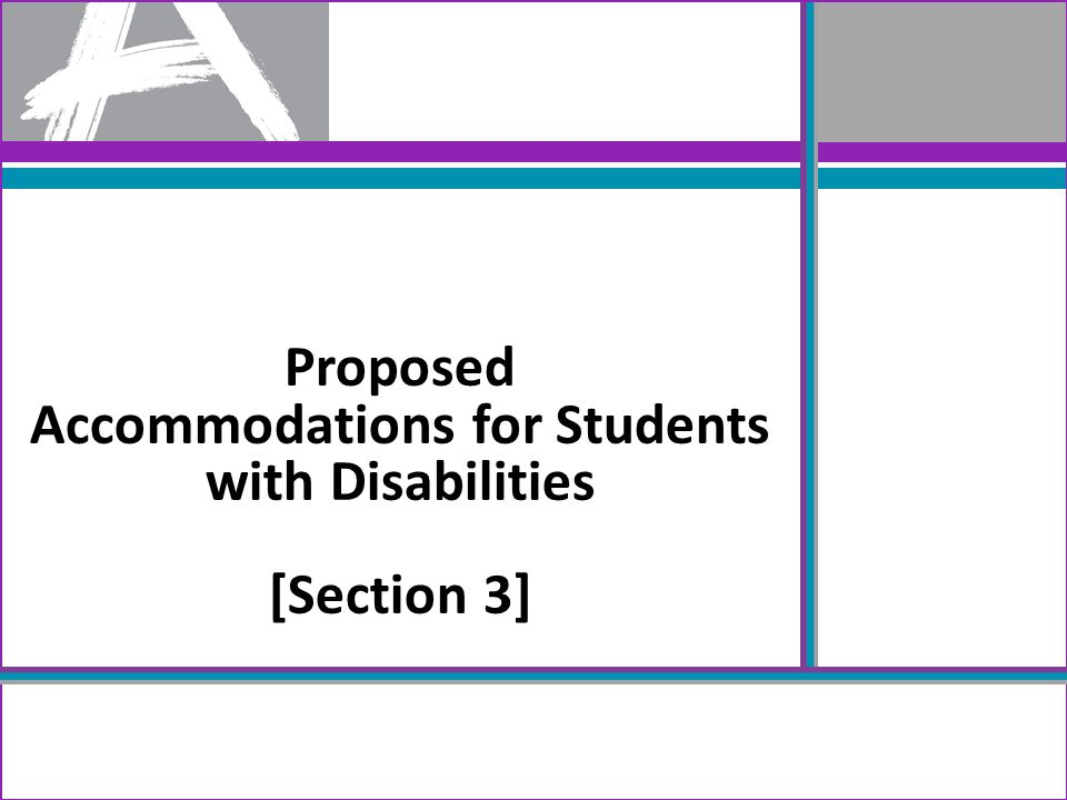 Proposed Accommodations for Students with Disabilities [Section 3]