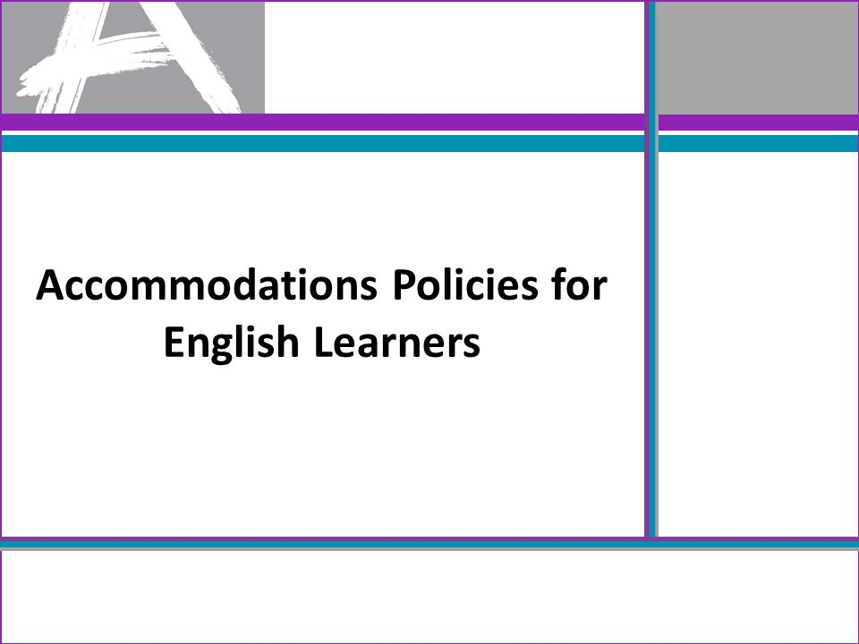 Accommodations Policies for English Learners