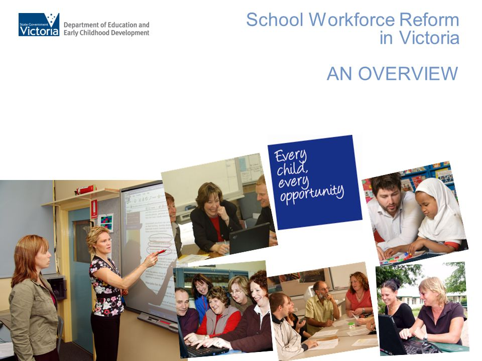 Heading Here School Workforce Reform in Victoria AN OVERVIEW