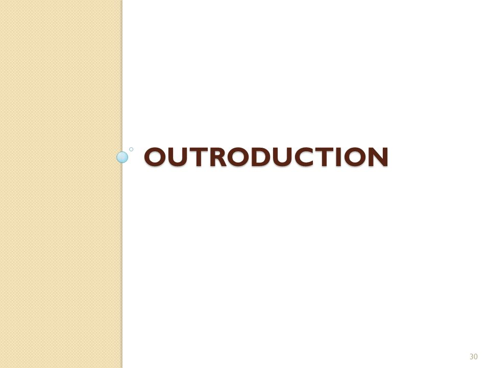 OUTRODUCTION 30