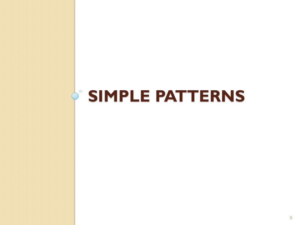 SIMPLE PATTERNS 9