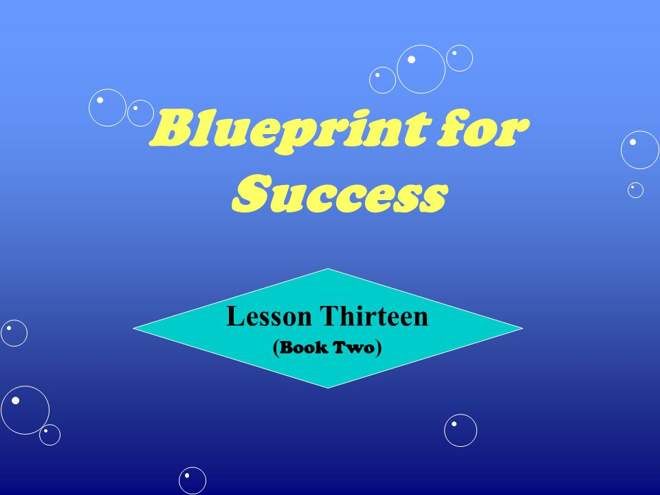 Blueprint for Success Lesson Thirteen ( Book Two )