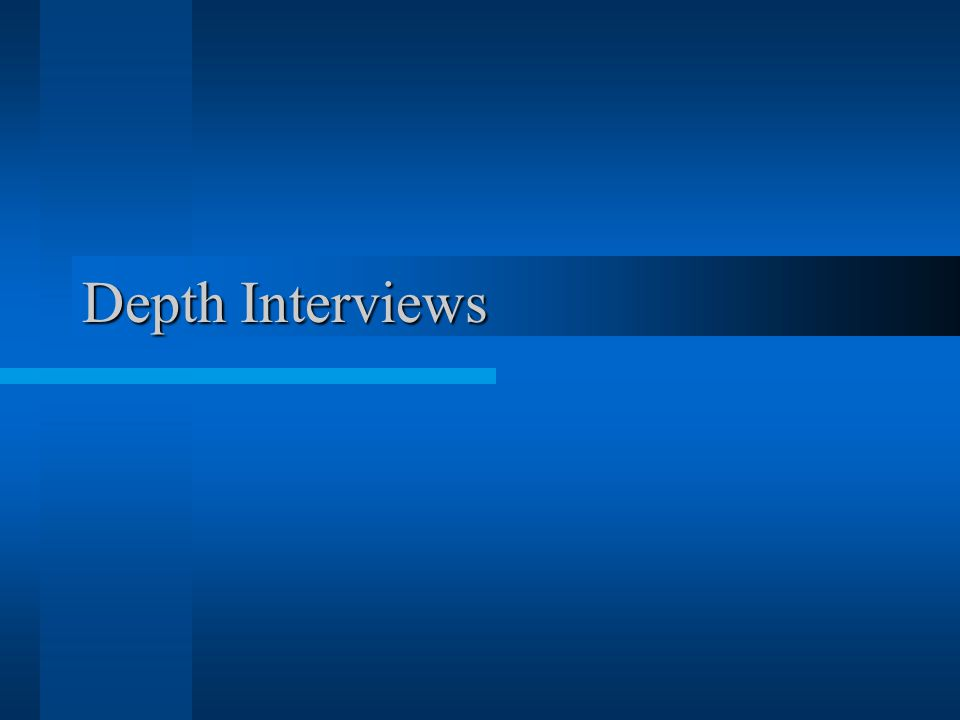 INTERVIEW TYPES casual interview semi-structured interview –(also: partially unstructured or partially structured ) structured (survey interview) in depth interview –(also: open-ended or unstructured or experience survey )
