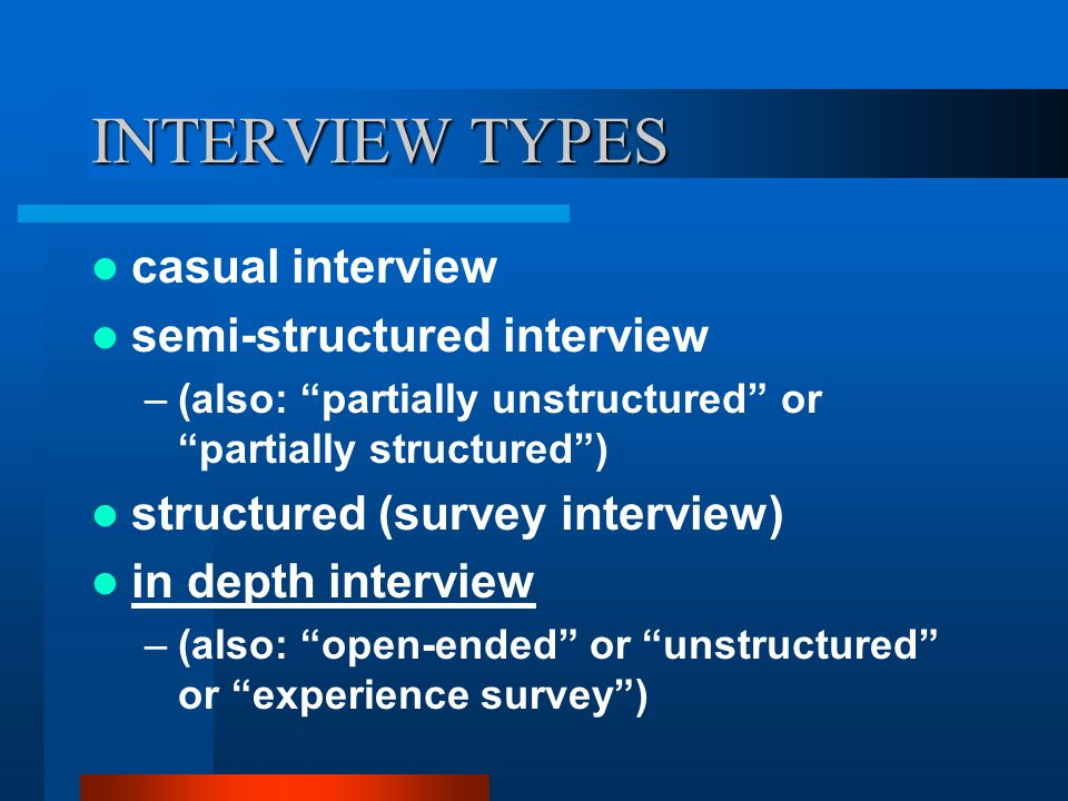 INTERVIEW TECHNIQUE probes must probe formulate question before speaking keep questions simple –no preface –do not give respondent your lit review note taking controls flow