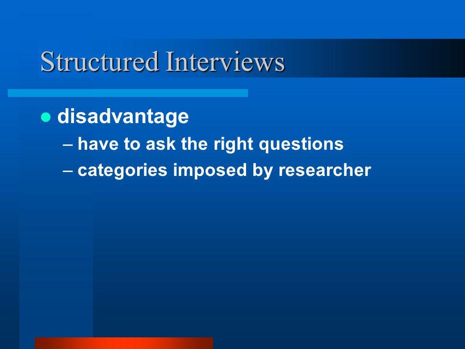 Unstructured Interviews Advantages disadvantages