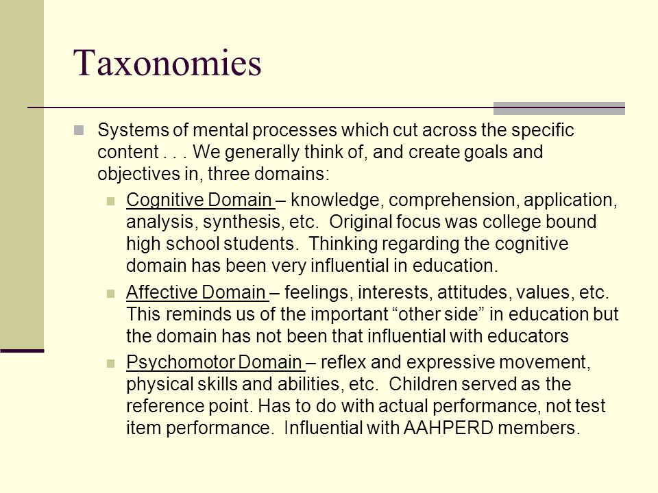 Taxonomies Systems of mental processes which cut across the specific content...