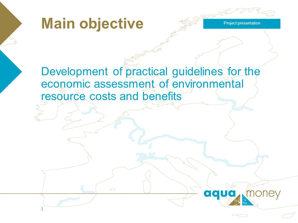 5/4/2006 Project presentation 3 Main objective Development of practical guidelines for the economic assessment of environmental resource costs and ben