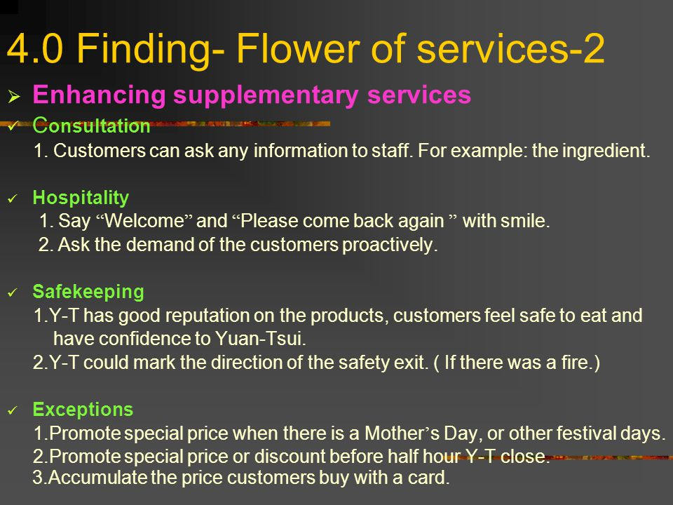 4.0 Finding- Flower of services-1  The facilitating services Information Advertisement: Poster. (Posts on the door.) Send out DM Establish their own