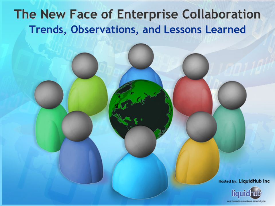 The New Face of Enterprise Collaboration Trends, Observations, and Lessons Learned