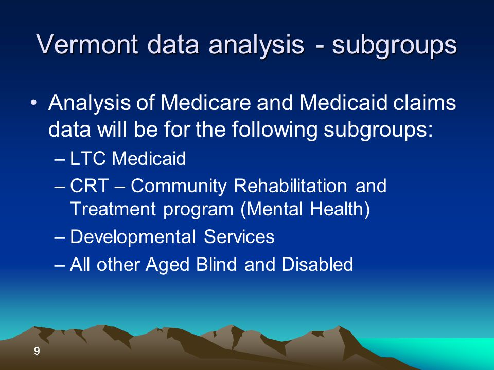 Purpose of data analysis Create aggregate PMPM for all dual eligibles as well as the 4 cohorts Apply the HCC – Hierarchical Clinical Classification standards to the data to assist the state in the data analysis and subsequent negotiations with CMS http://www3.cms.gov/HealthCareFinancing Review/downloads/04Summerpg119.pdfhttp://www3.cms.gov/HealthCareFinancing Review/downloads/04Summerpg119.pdf 10