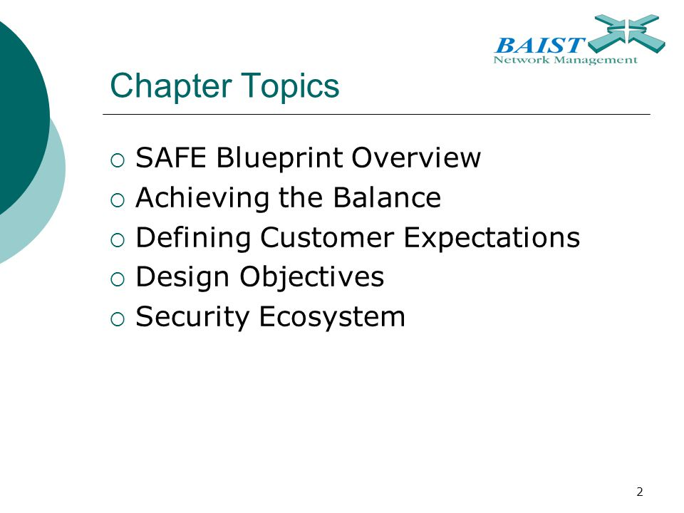 2 Chapter Topics  SAFE Blueprint Overview  Achieving the Balance  Defining Customer Expectations  Design Objectives  Security Ecosystem
