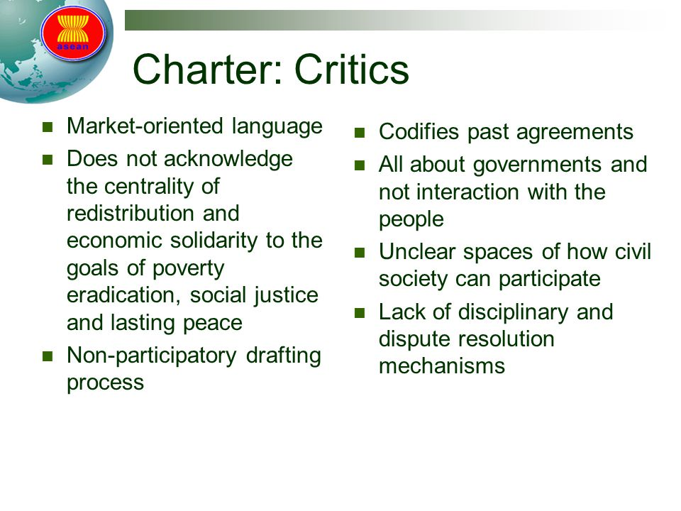 Charter: Critics Market-oriented language Does not acknowledge the centrality of redistribution and economic solidarity to the goals of poverty eradic