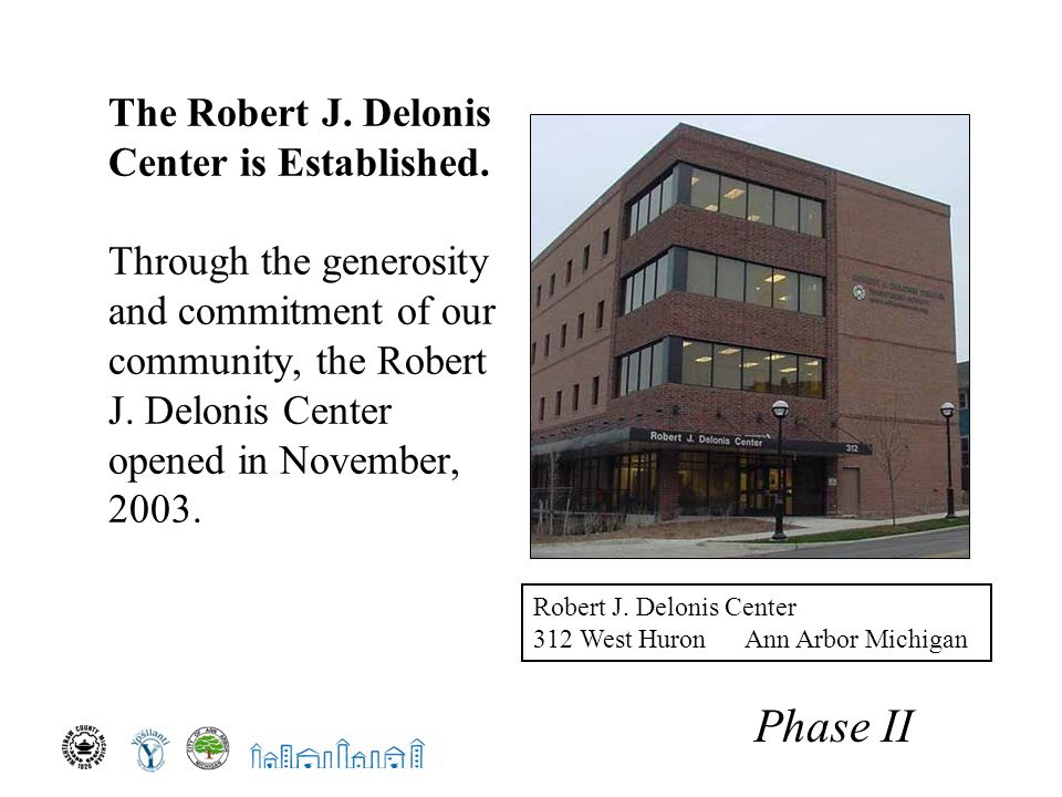 The Robert J. Delonis Center is Established. Through the generosity and commitment of our community, the Robert J. Delonis Center opened in November,