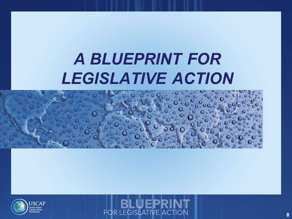8 A BLUEPRINT FOR LEGISLATIVE ACTION