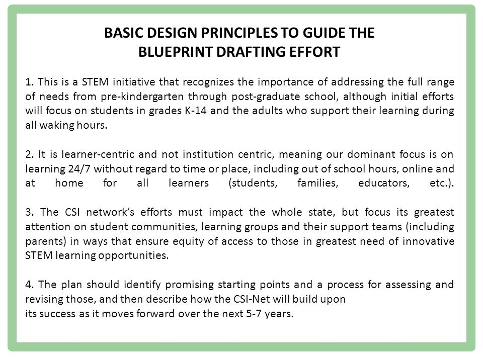 BASIC DESIGN PRINCIPLES TO GUIDE THE BLUEPRINT DRAFTING EFFORT 1.