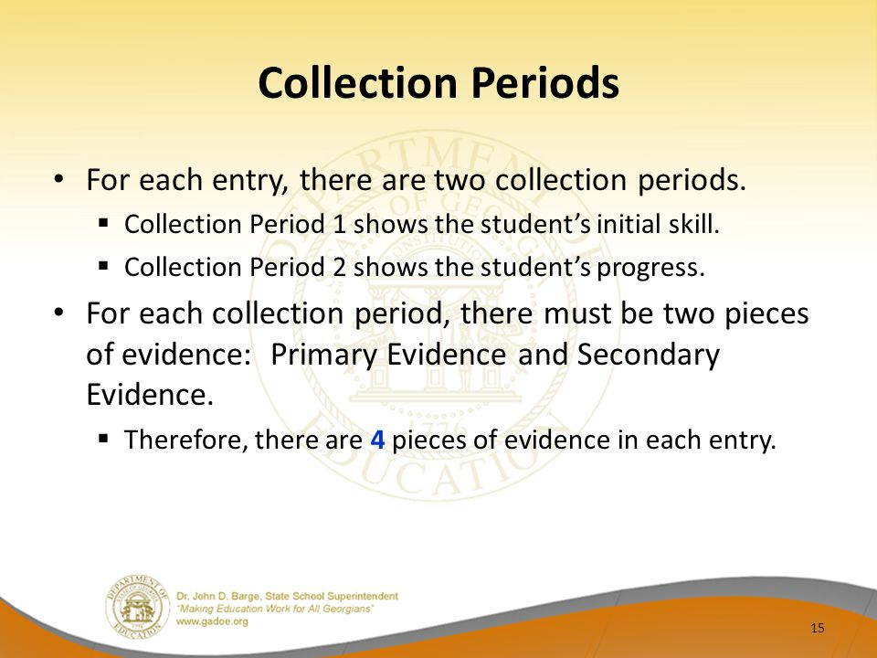 Collection Periods For each entry, there are two collection periods.