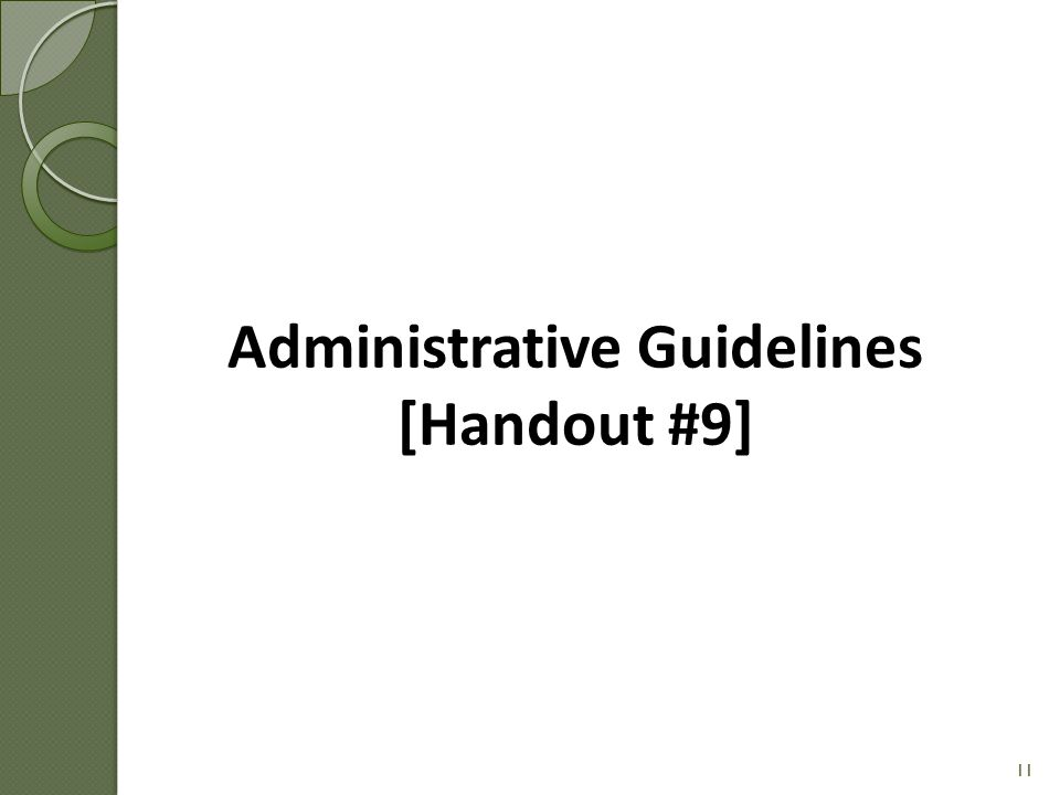 Administrative Guidelines [Handout #9] 11
