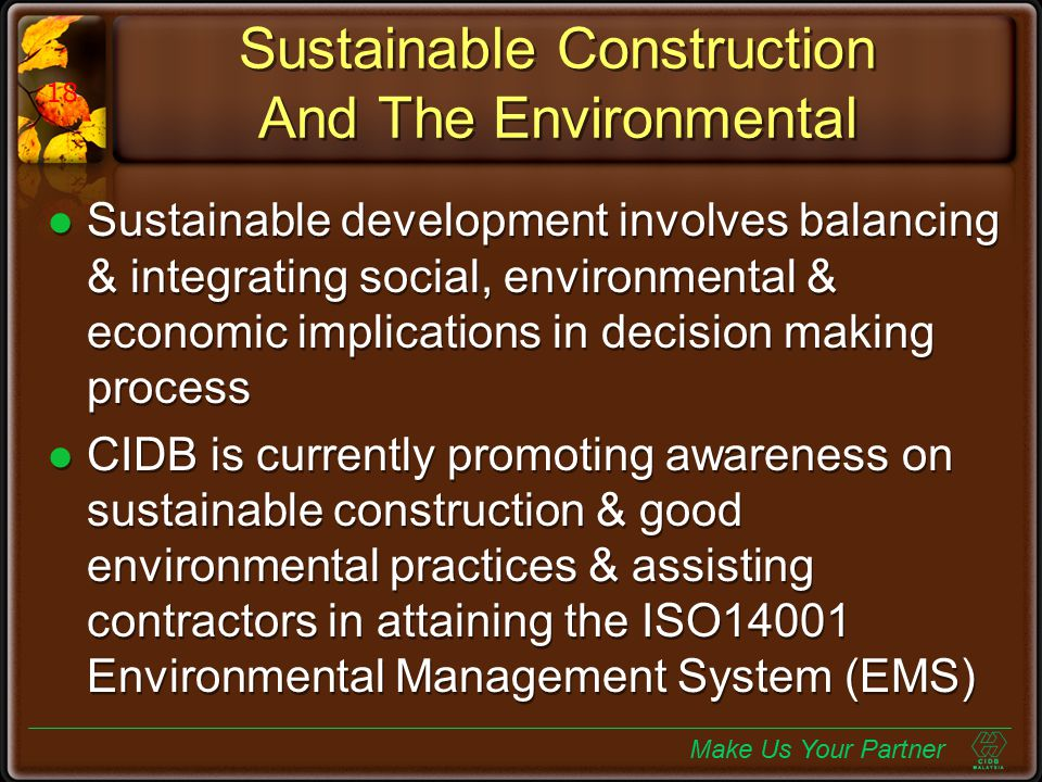 Sustainable Construction And The Environmental Sustainable development involves balancing & integrating social, environmental & economic implications