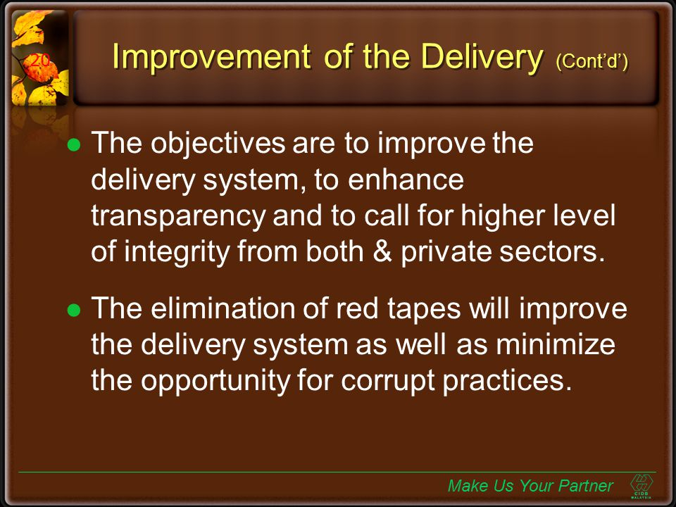 Improvement of the Delivery (Cont'd') The objectives are to improve the delivery system, to enhance transparency and to call for higher level of integ